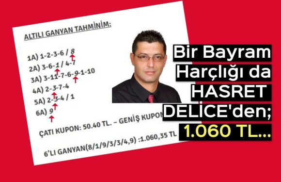 HASRET DELİCE'den 1.060 TL