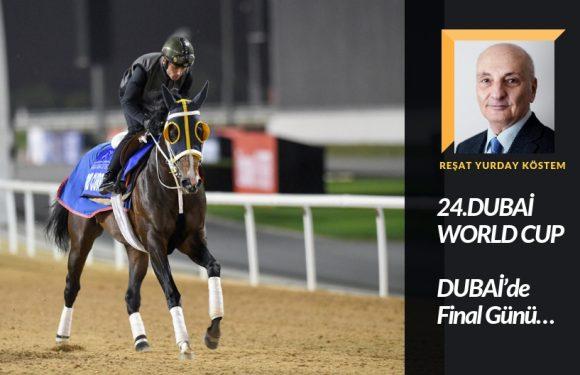 DUBAİ'de Final Günü… (Cumartesi)