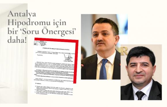 Antalya Hipodromu için bir 'Soru Önergesi' daha!
