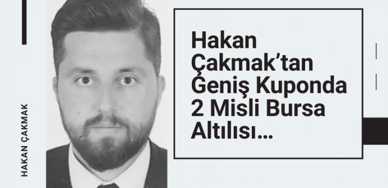Hakan Çakmak'tan geniş kuponda 2 misli Bursa 6'lısı