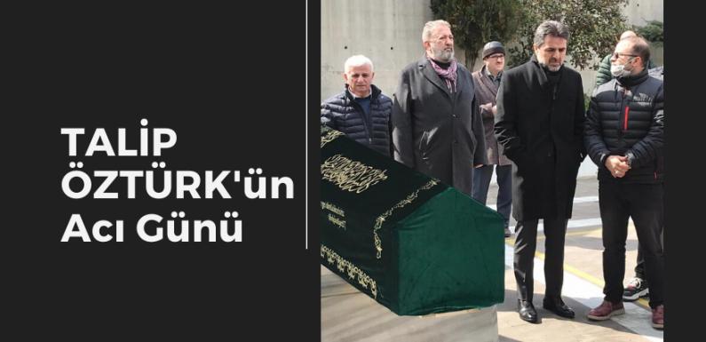 Talip Öztürk'ün Acı Günü