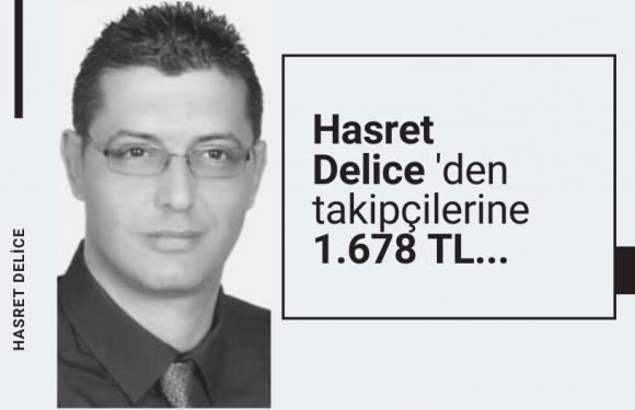 Hasret Delice'den takipçilerine 1.678 TL