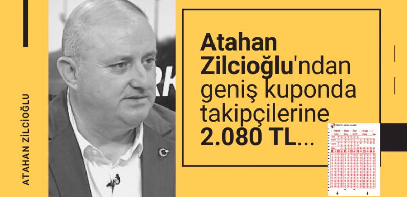 Atahan Zilcioğlu'ndan Geniş Kuponda 2.080 TL…