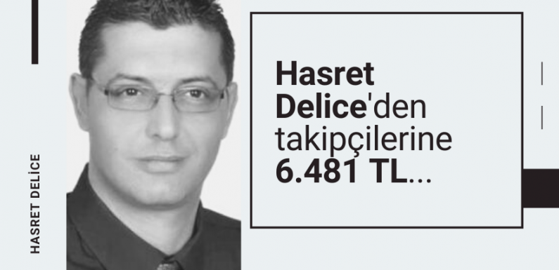 Hasret Delice'den takipçilerine 6.481 TL…