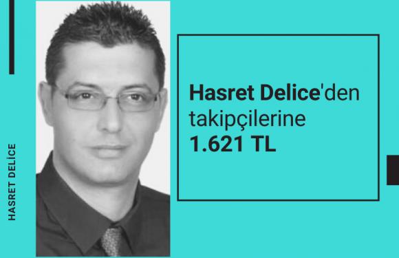 Hasret Delice'den 1.621 TL…
