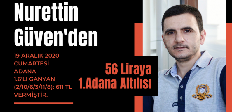 Nurettin Güven'den 56 liraya Adana 1.Altılısı..
