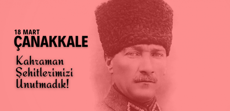 18 Mart Çanakkale Zaferi…..