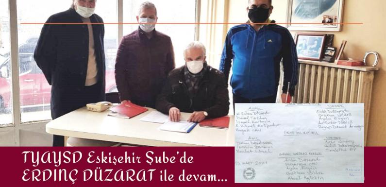TYAYSD Eskişehir Şube'de DÜZARAT ile devam…