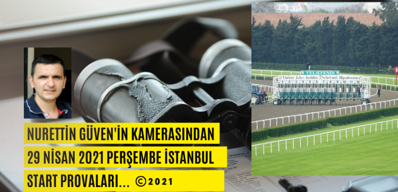 29 Nisan 2021 Perşembe İstanbul Start Provaları…