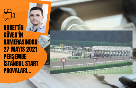 27 Mayıs 2021 Perşembe İstanbul Start Provaları…