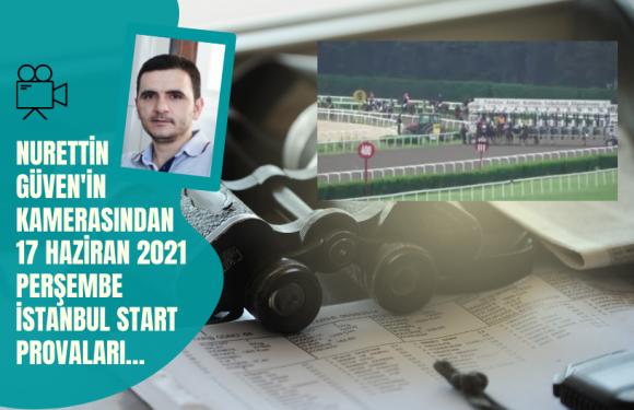 17 Haziran 2021 Perşembe İstanbul Start Provaları..