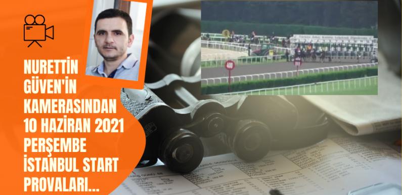 10 Haziran 2021 Perşembe İstanbul Start Provaları
