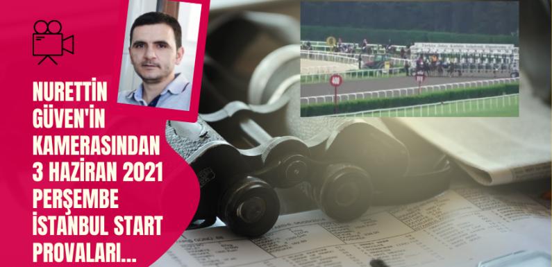 3 Haziran 2021 Perşembe İstanbul Start Provaları