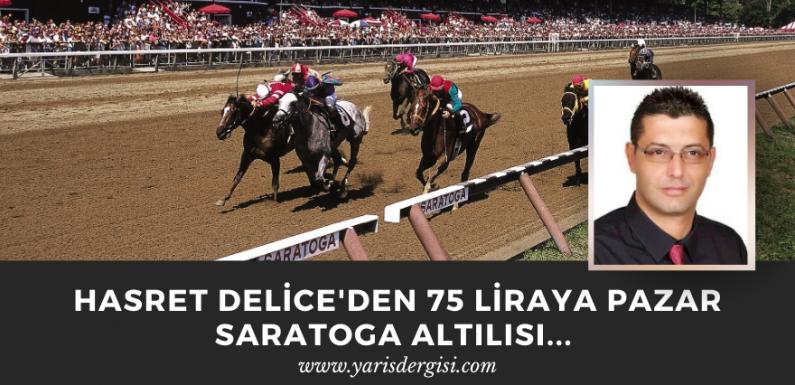 Hasret Delice'den 75 Liraya Pazar Saratoga Altılısı…