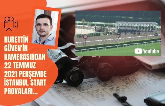 22 Temmuz 2021 Perşembe İstanbul Start Provaları…