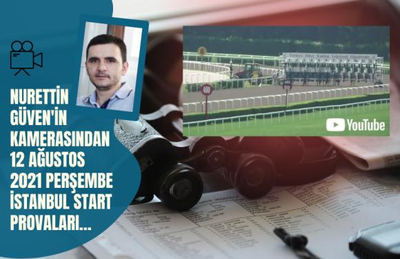 12 Ağustos 2021 Perşembe İstanbul Start Provaları