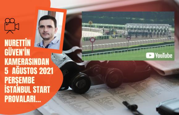 5 Ağustos 2021 Perşembe İstanbul Start Provaları