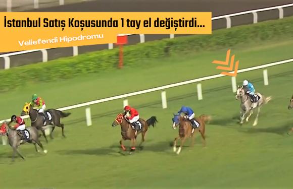 İstanbul Satış Koşusunda 1 tay el değiştirdi…