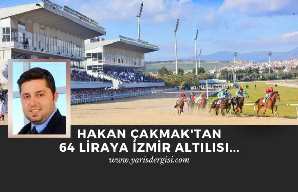 Hakan Çakmak'tan 64 liraya İzmir Altılısı…