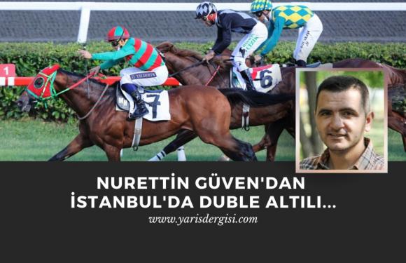 Nurettin Güven'den İstanbul'da Duble Altılı…