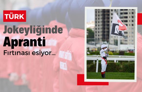 Türk Jokeyliğinde Apranti Fırtınası esiyor…
