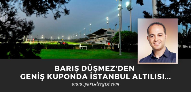 Barış Düşmez'den Geniş Kuponda İstanbul Altılısı…