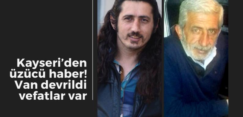 Kayseri'den üzücü haber! Van devrildi vefatlar var…