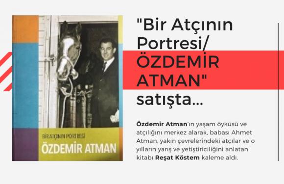 """""""Bir Atçının Portresi/ ÖZDEMİR ATMAN"""" satışta…"""