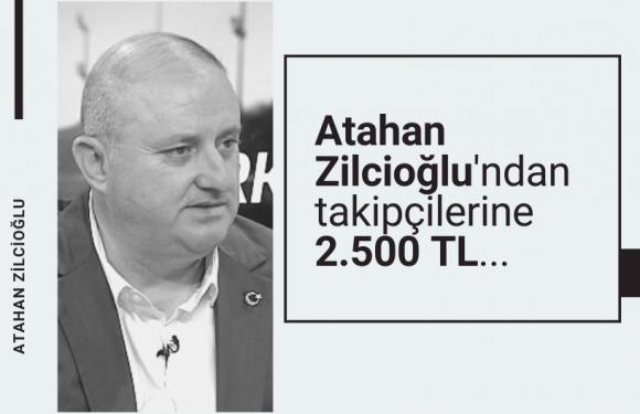 Atahan Zilcioğlu'ndan geniş kuponda 2.500 TL…