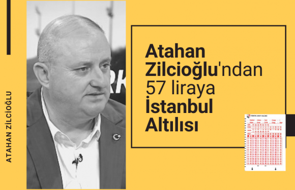 Atahan Zilcioğlu'ndan 57 liraya İstanbul Altılısı…