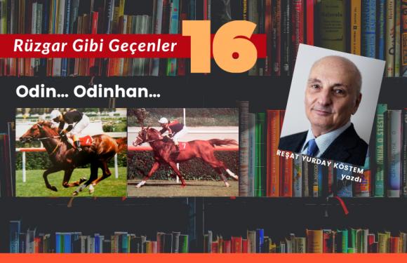 RÜZGAR GİBİ GEÇENLER-16 / Odin… Odinhan…