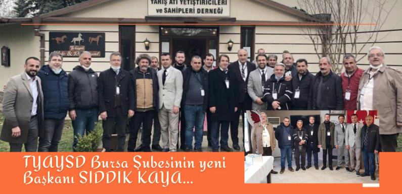 TYAYSD Bursa Şubesinde yeni Başkan; SIDDIK KAYA