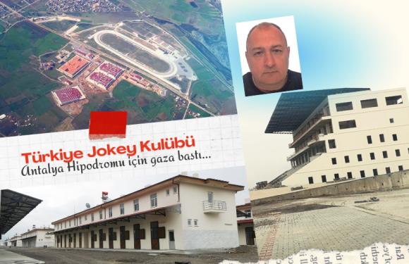 TJK Yönetimi Antalya Hipodromu için gaza bastı…