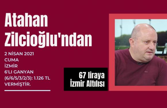 Atahan Zilcioğlu'ndan 67 liraya İzmir Altılısı…