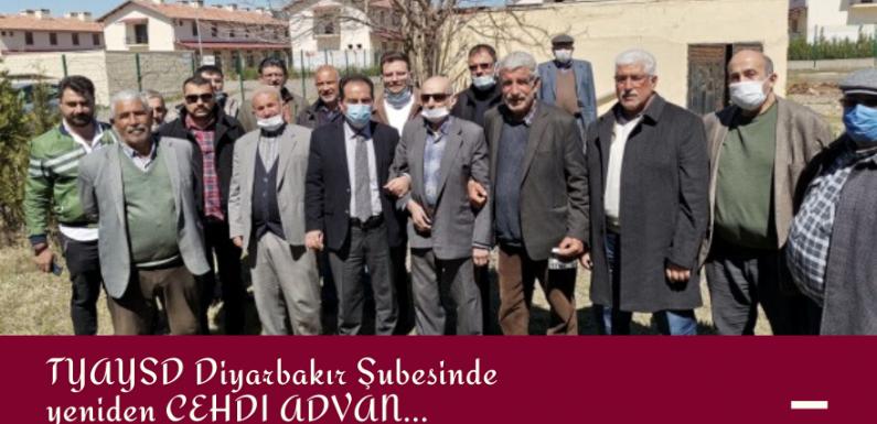 TYAYSD Diyarbakır Şubesinde yeniden; CEHDİ ADVAN