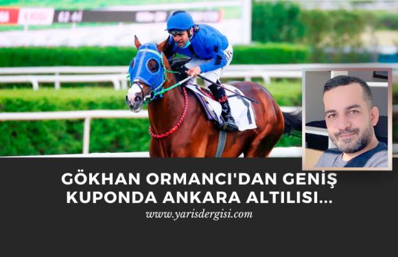 Gökhan Ormancı'dan Geniş Kuponda Ankara Altılısı…