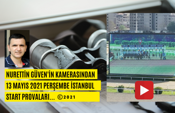 13 Mayıs 2021 Perşembe İstanbul Start Provaları…