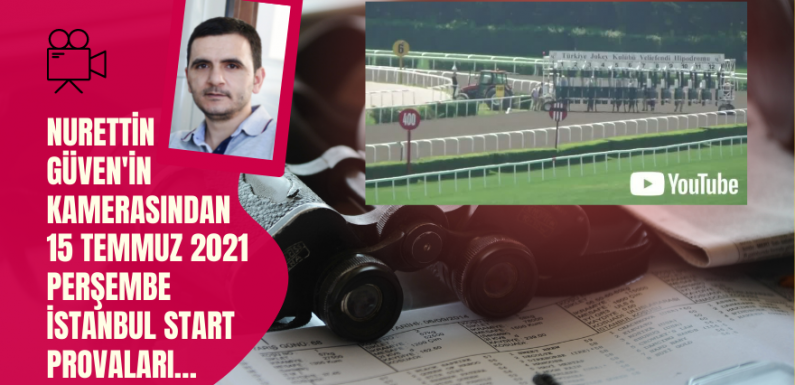 15 Temmuz 2021 Perşembe İstanbul Start Provaları