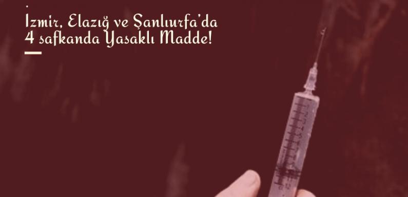 İzmir, Elazığ ve Şanlıurfa'da 4 safkanda Yasaklı Madde!