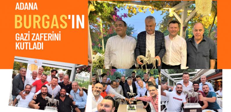 Adana BURGAS'ın Gazi Zaferini kutladı…