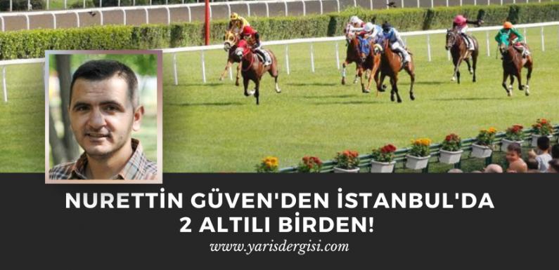 Nurettin Güven'den İstanbul'da 2 Altılı birden!