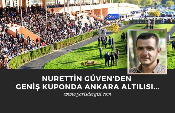 Nurettin Güven'den Geniş Kuponda Ankara Altılısı…