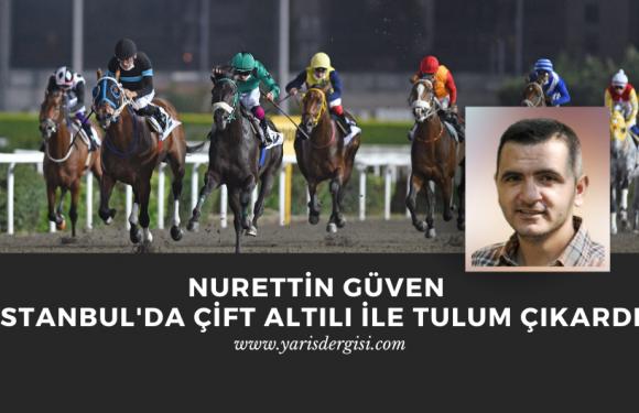 Nurettin Güven İstanbul'da çift altılı ile tulum çıkardı!