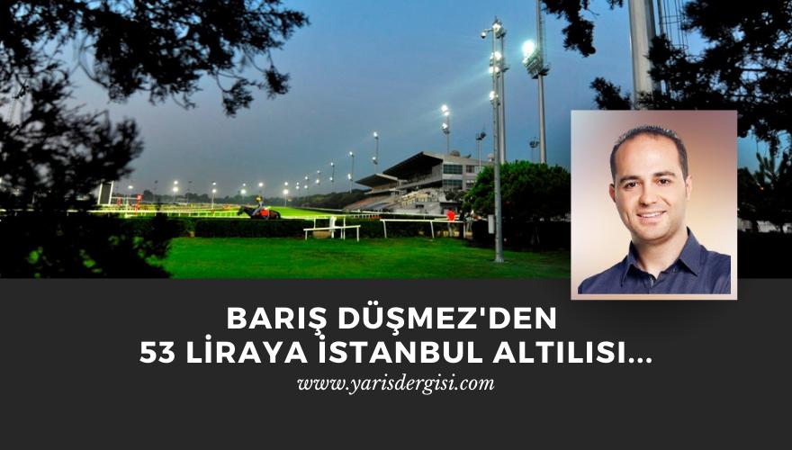 Barış Düşmez'den 53 liraya İstanbul Altılısı…